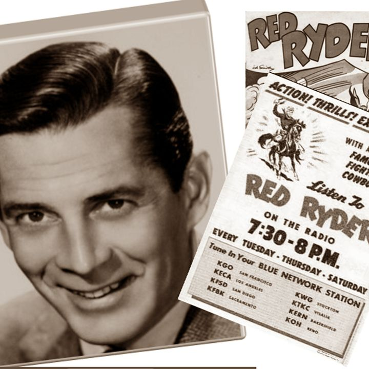 Classic Radio Theater for February 14, 2021 Hour 2 - Red Ryder and Trouble in Millersville
