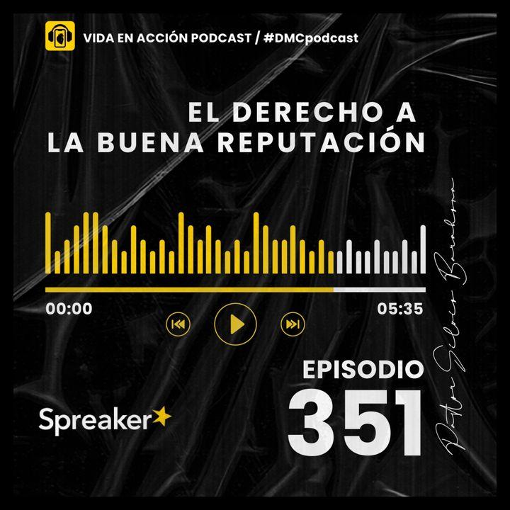 EP. 351   El derecho a la buena reputación   #DMCpodcast