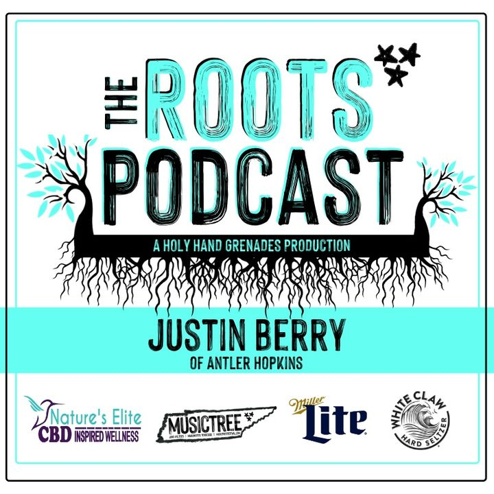 The Roots Podcast EPS5 with Justin Berry from Antler Hopkins