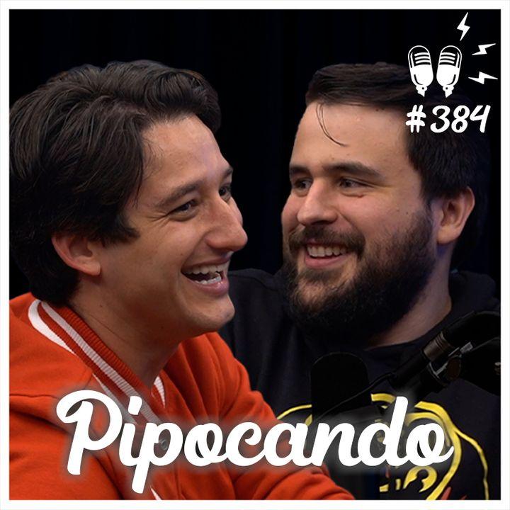 PIPOCANDO - Flow Podcast #384