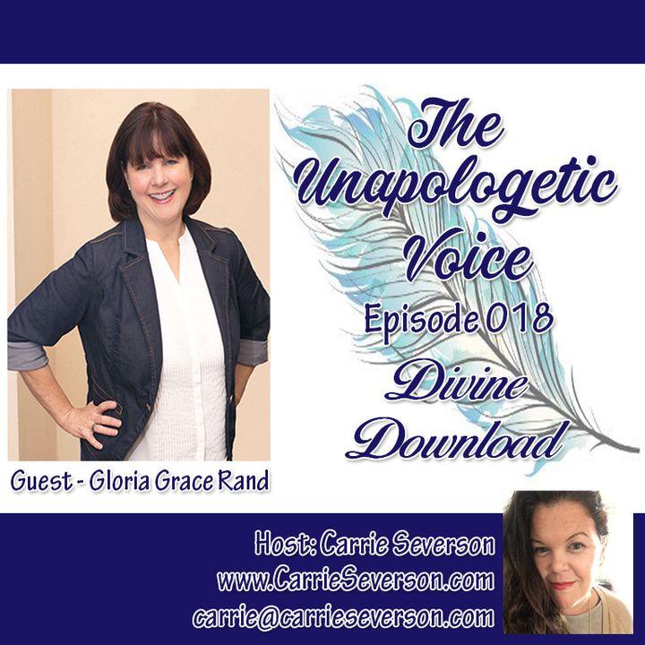 The Divine Download w/ Gloria Grace Rand   Episode 018
