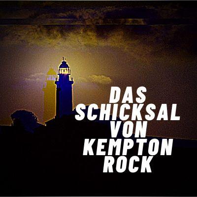 Das Schicksal Von Kempton Rock Teil 1