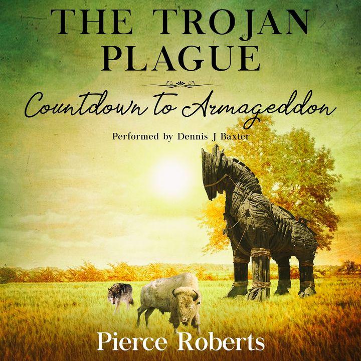 The Trojan Plague by Pierce Roberts ch1