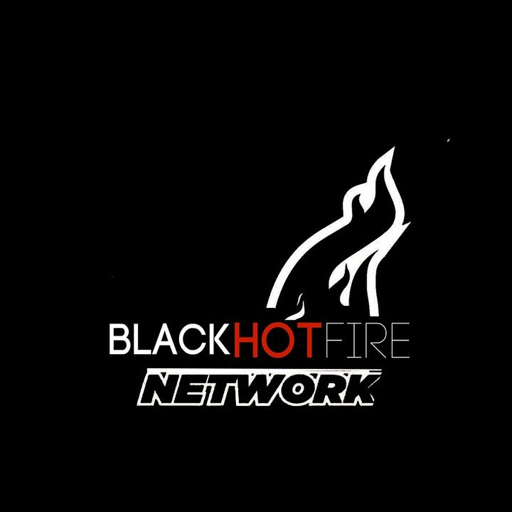 BLACK HOT FIRE NETWORK SHOW'S