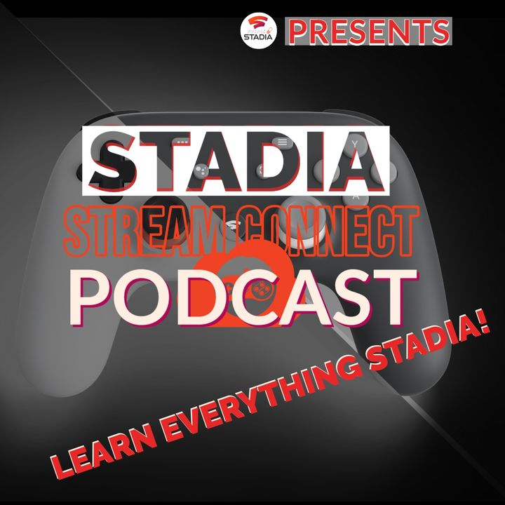 Stadia Stream Connect Podcast