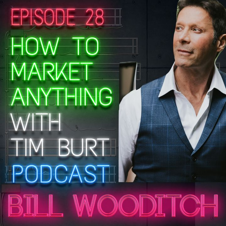 Ep. 28: Bill Wooditch - Need more sales? Listen to this.