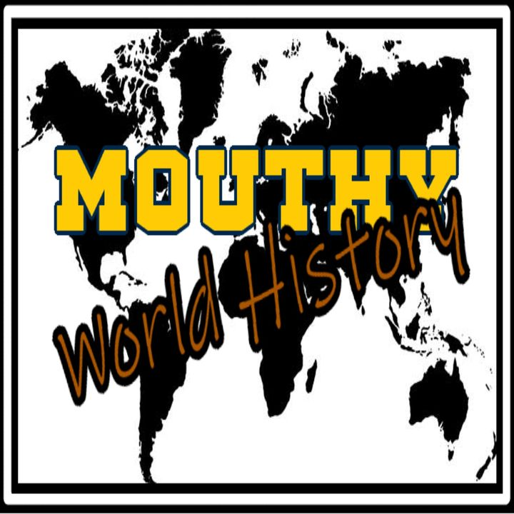 Mouthy World History | October 28th