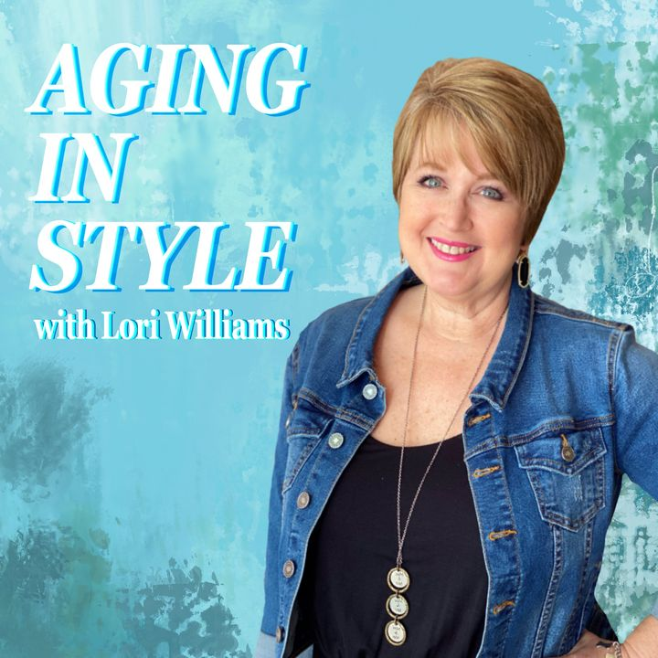 Aging in Style with Lori Williams