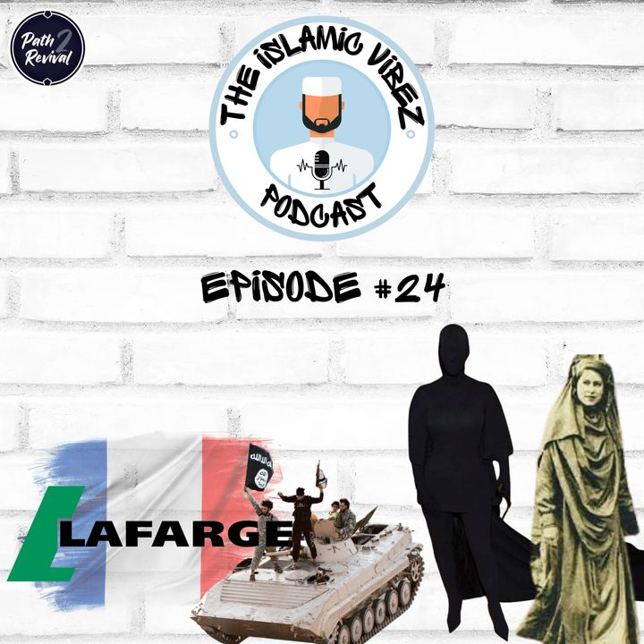 EP#24: Wot's hapnin Muslims? Did France finance ISIS? | Is the Hijab a sign of oppression?