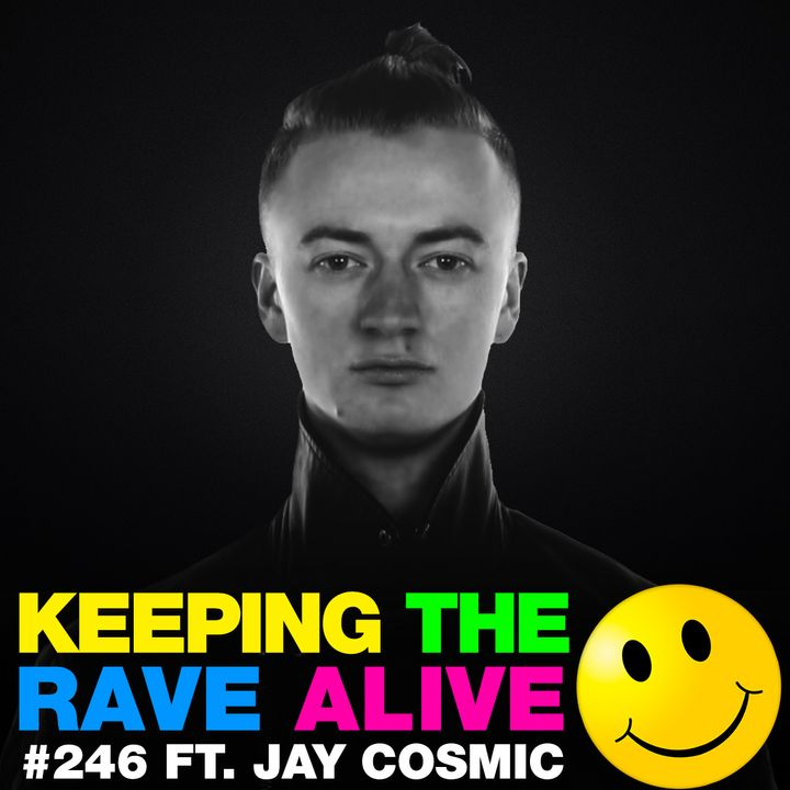 Episode 246: feat Jay Cosmic!