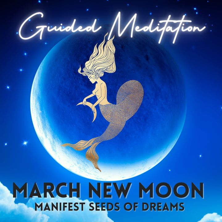 March New Moon Guided Meditation