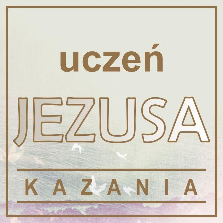 KAZANIA - Uczeń Jezusa