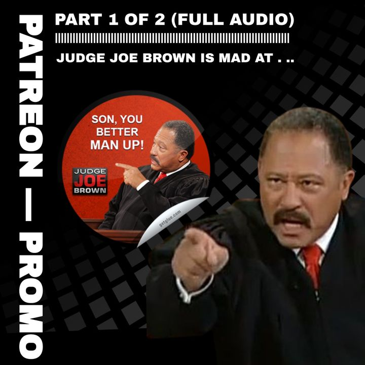 JUDGE JOE BROWN MAD AT YOU (MATURE AUDIENCES ONLY) - MAXINE WATERS EXPOSED