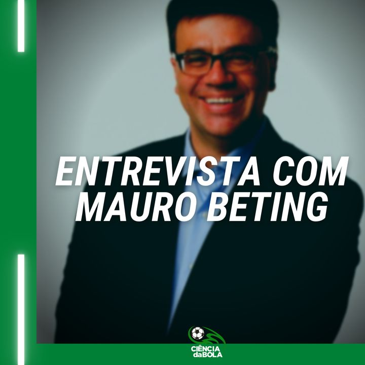 Ep.62 - Mauro Beting | Futebol e Ciência