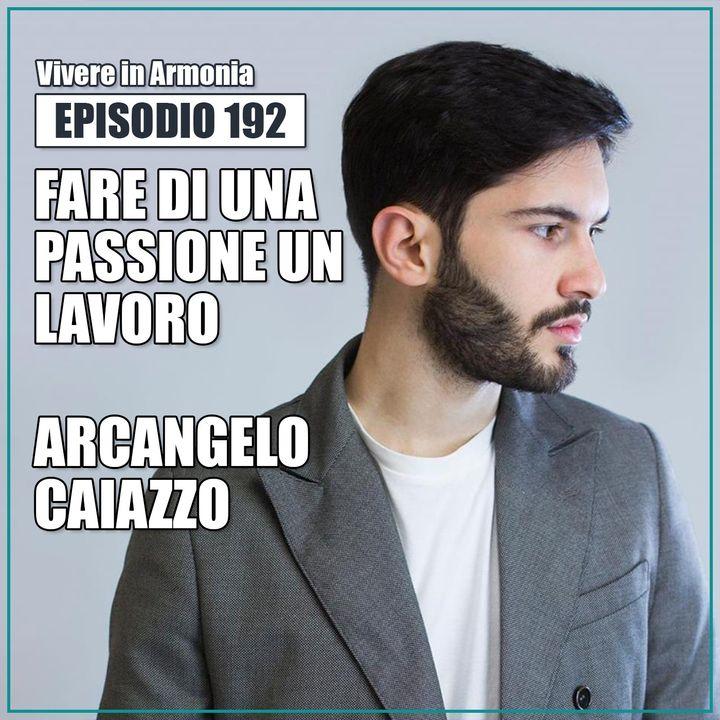 Fare della propria passione un lavoro, vivere di scrittura e Minimalismo - con Arcangelo Caiazzo