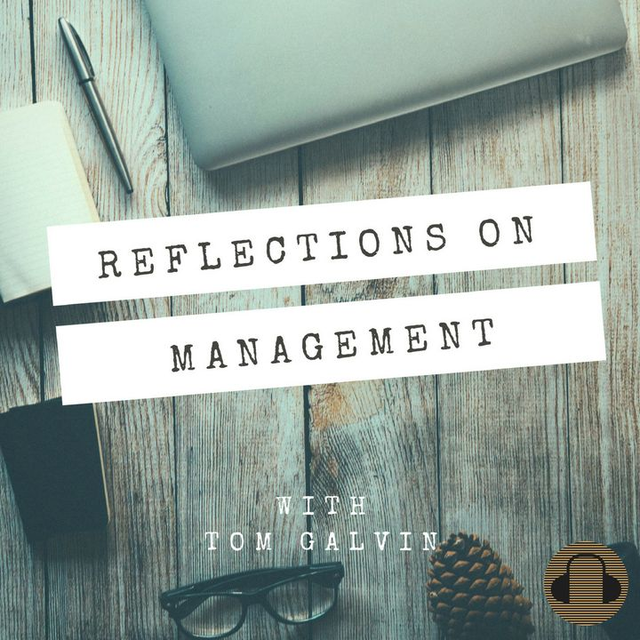 When Leaders Fall from Grace - Reflections on Management, with Tom Galvin