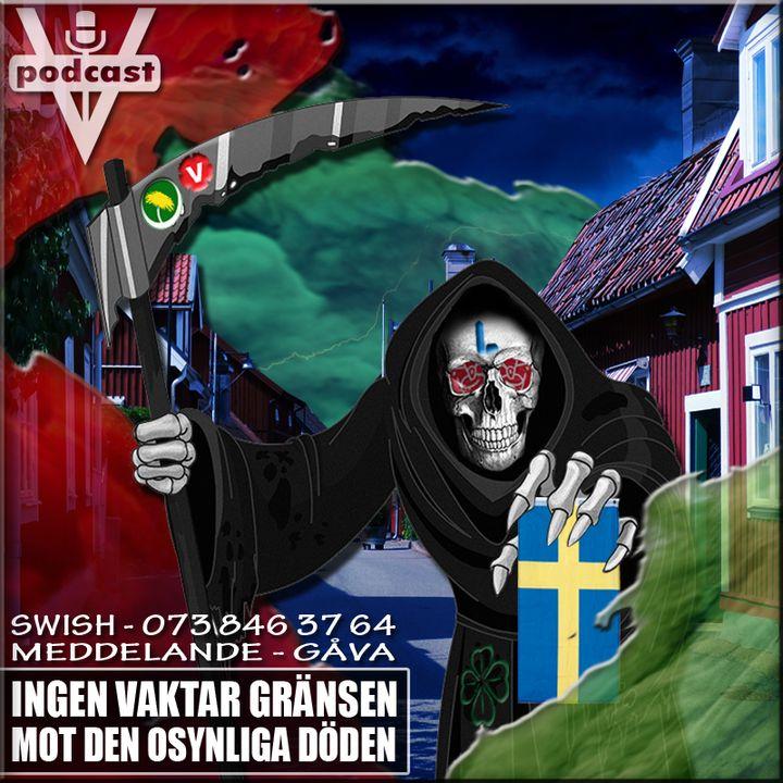 INGEN VAKTAR GRÄNSEN MOT DEN OSYNLIGA DÖDEN