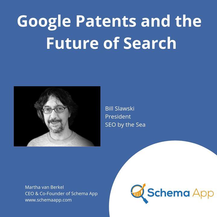 Bill Slawski: Google Patents and the Future of Search