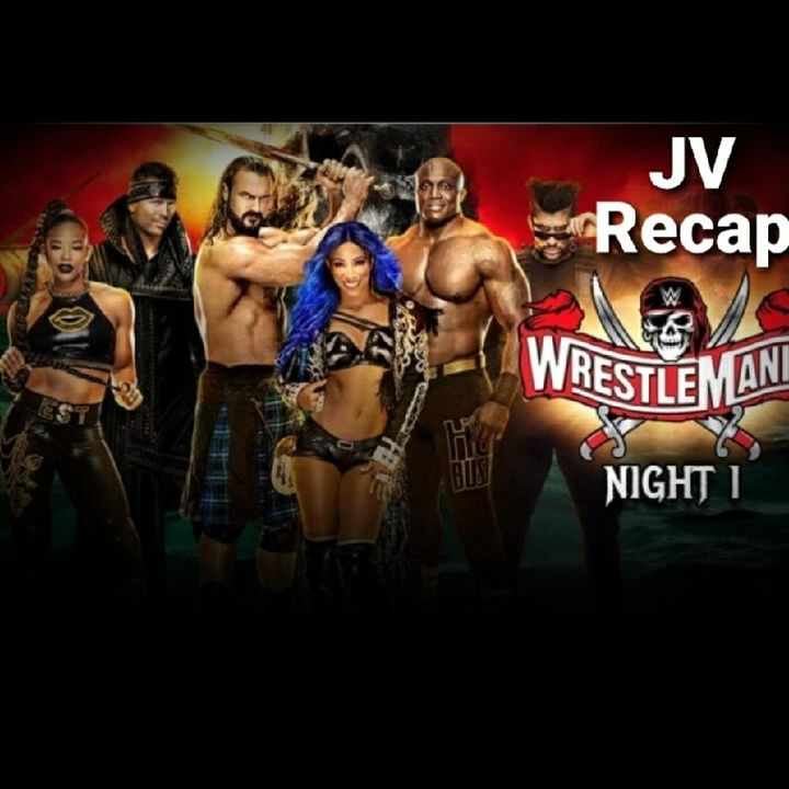 Episode 59 - Wrestlemania 37' Night One Recap