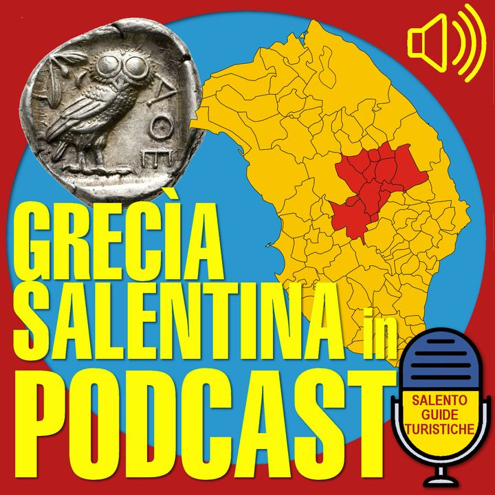 Episodio 20: La Grecìa Salentina