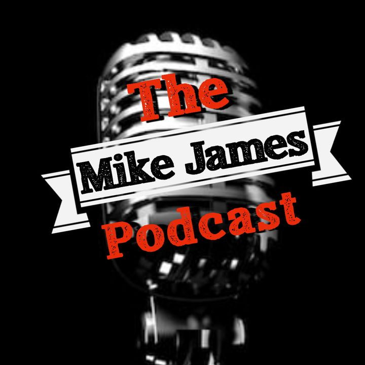 The Mike James Podcast