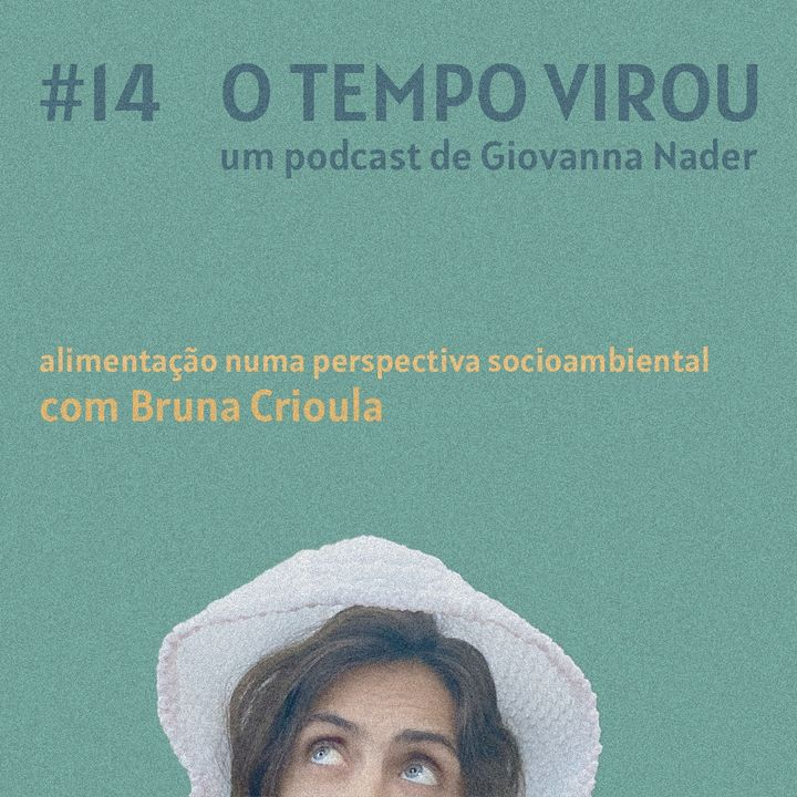 #14 Alimentação numa perspectiva socioambiental - com Bruna Crioula