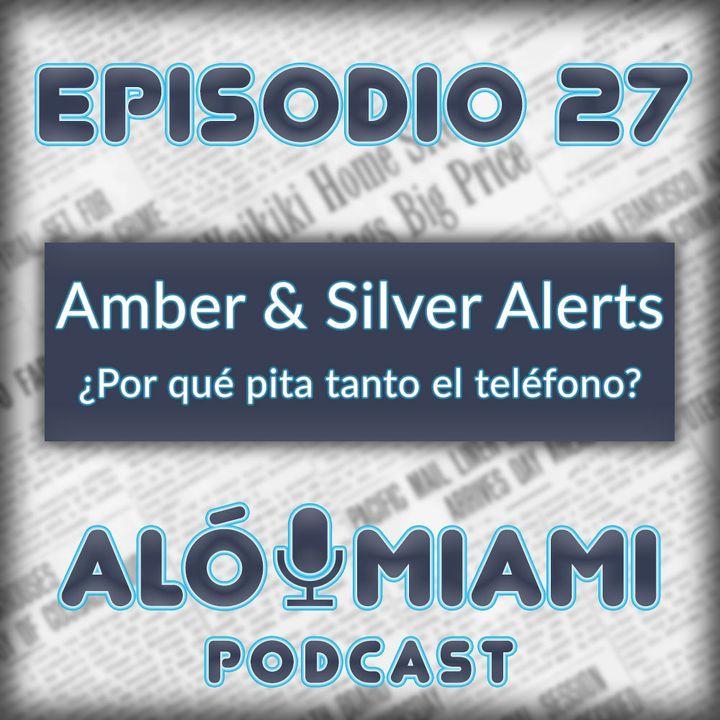 Aló Miami - Ep. 27 - Amber & Silver Alerts. ¿Por qué pita tanto el teléfono?