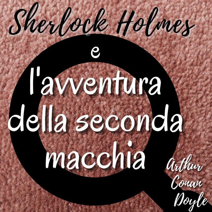 Sherlock Holmes e l'avventura della seconda macchia
