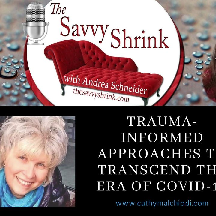 Trauma-Informed Approaches to Transcend the Era of COVID-19 with Cathy Malchiodi, PhD