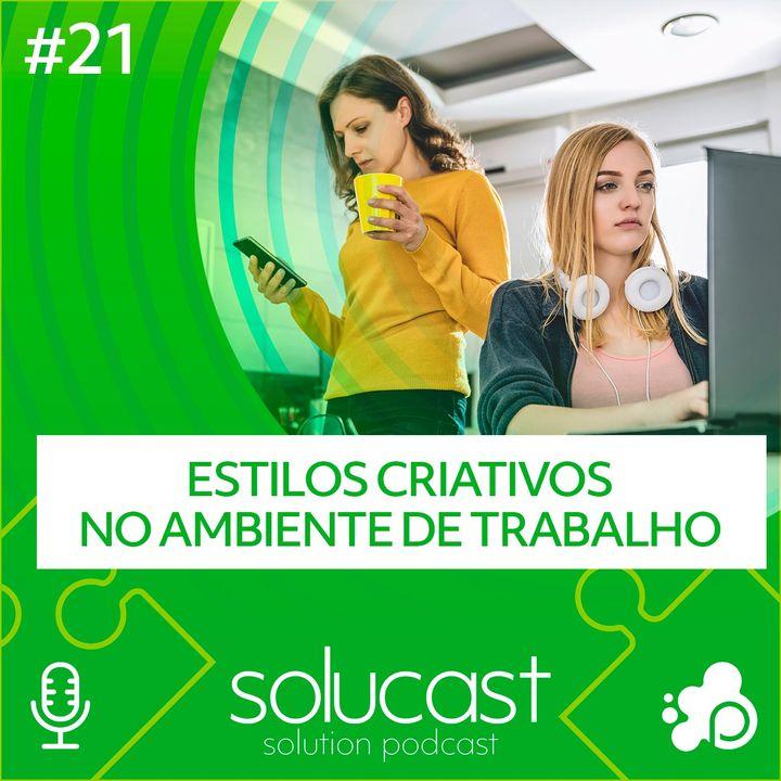 #21 - Estilos Criativos no Ambiente de Trabalho