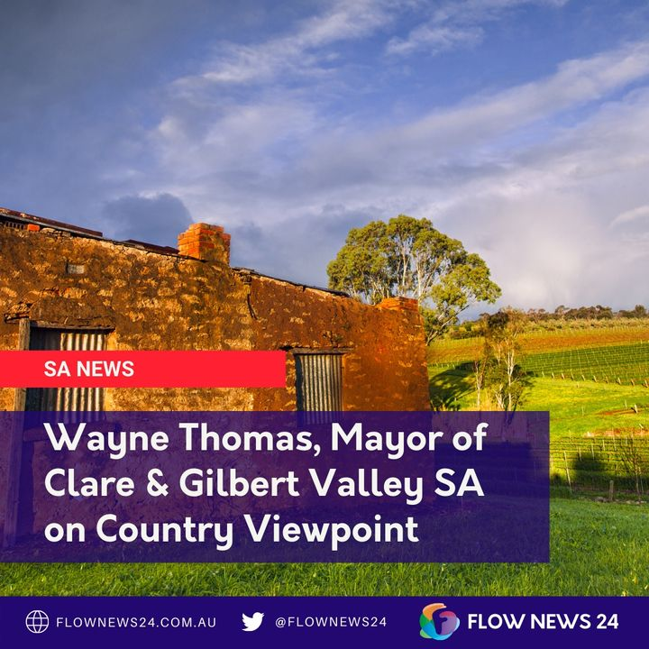 Wayne Thomas, Mayor of Clare and Gilbert Valley (Part 1 of 2)