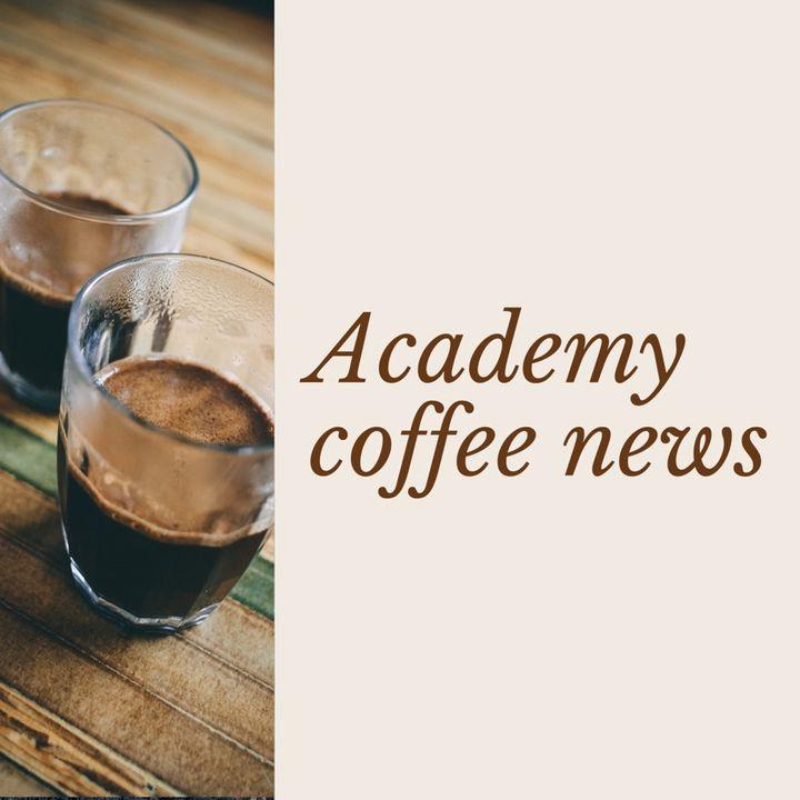 Academy Coffee News Martedi 16 Luglio