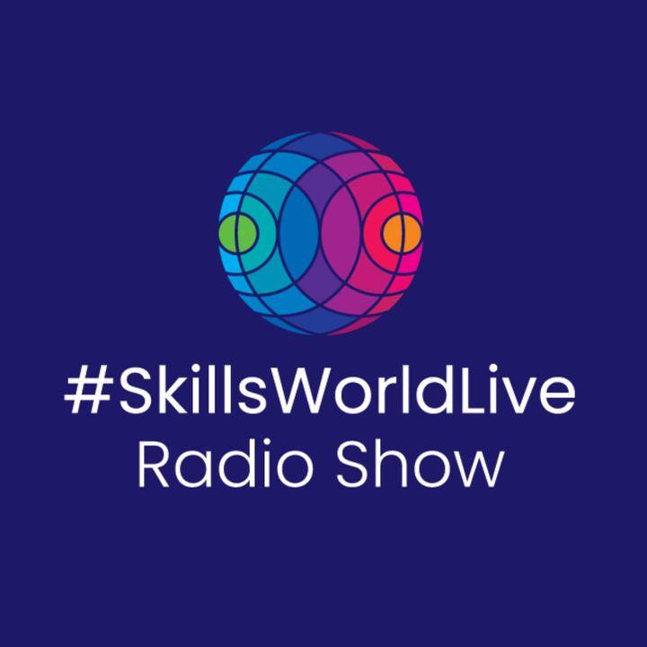 #SkillsWorldLive Radio Show