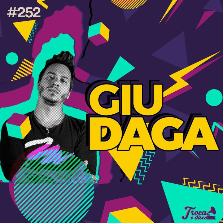 #252: Como ser um produtor de sucesso - com Giu Daga