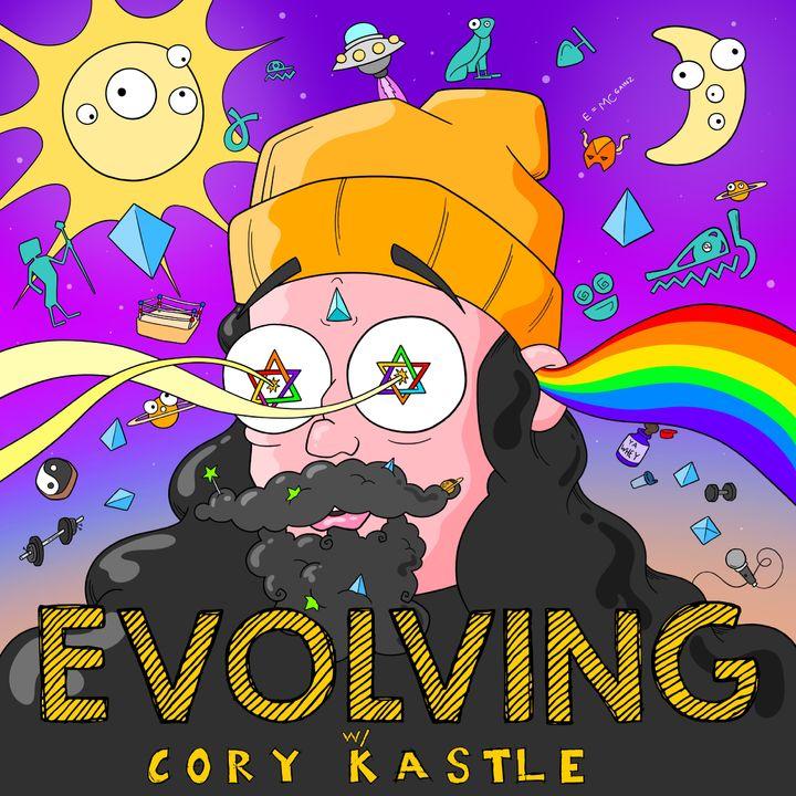 Evolving w/ Cory Kastle