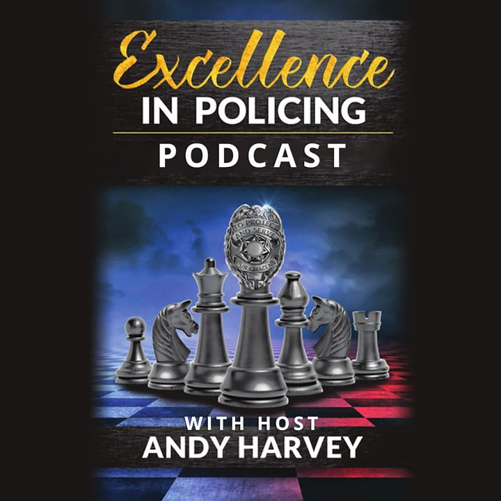 Excellence in Policing with Andy Harvey