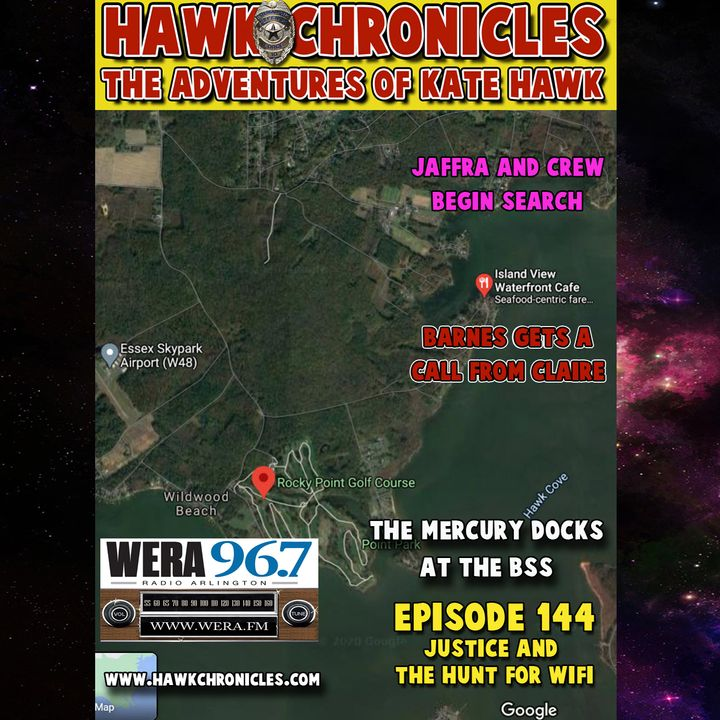 """Episode 144_Hawk Chronicles """"Justice and the Hunt for WiFi"""""""