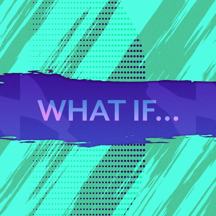 WHAT IF... EPISODE 2