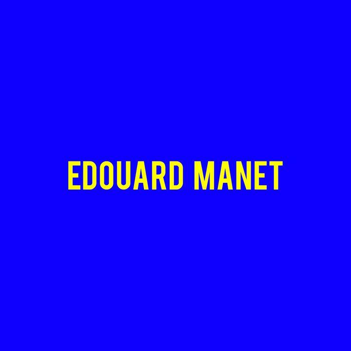 Edouard Manet : La Storia