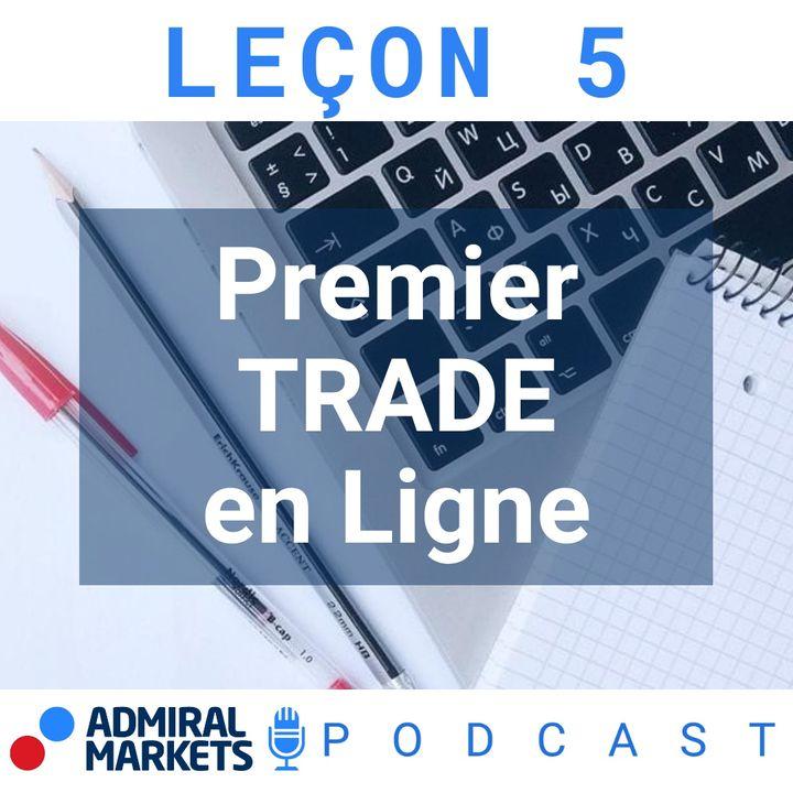 Trader en Ligne la Première Fois - Formation Trading FOREX 101 Leçon 5
