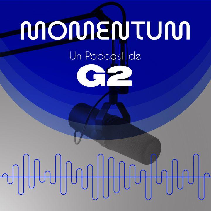 Momentum | Un podcast de G2