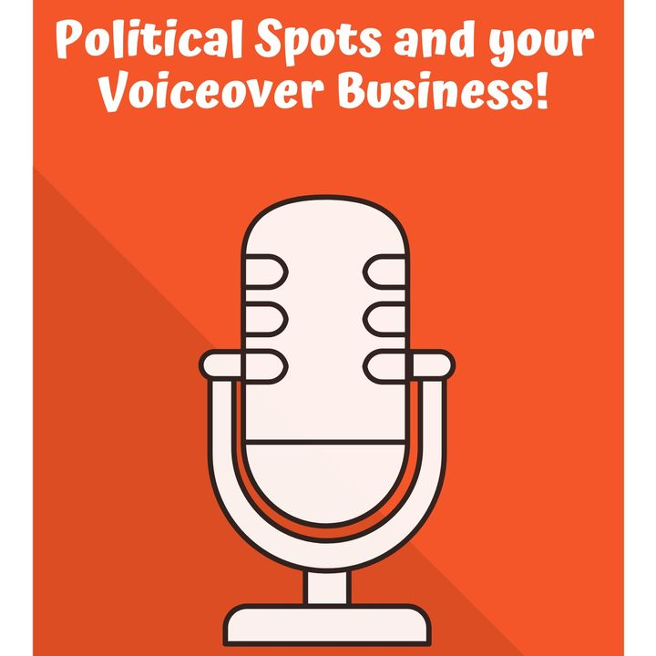 Political Spots and your Voiceover Business