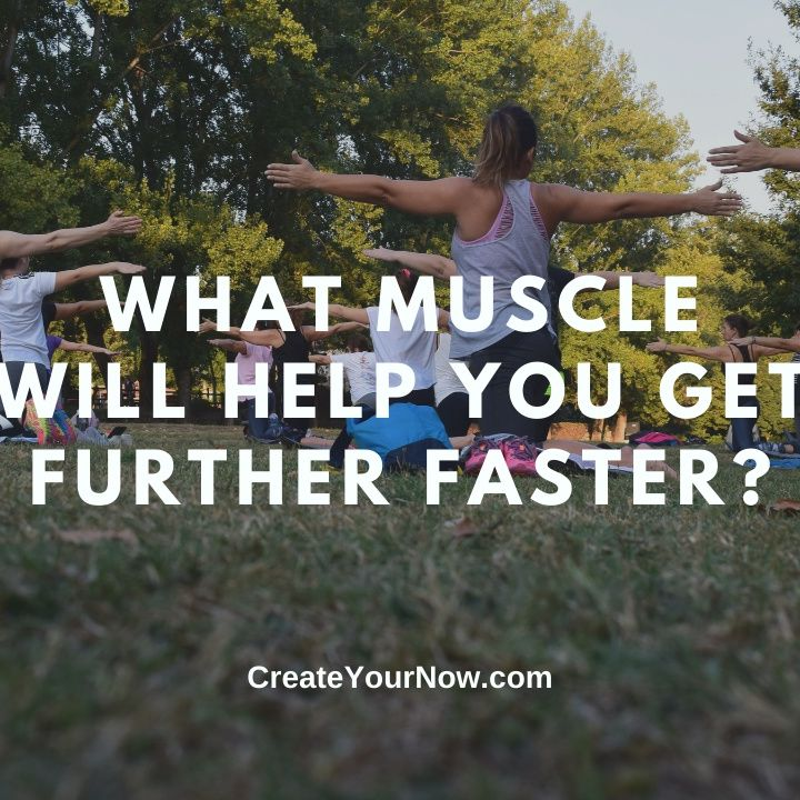 2434 What Muscle Will Help You Get Further Faster?