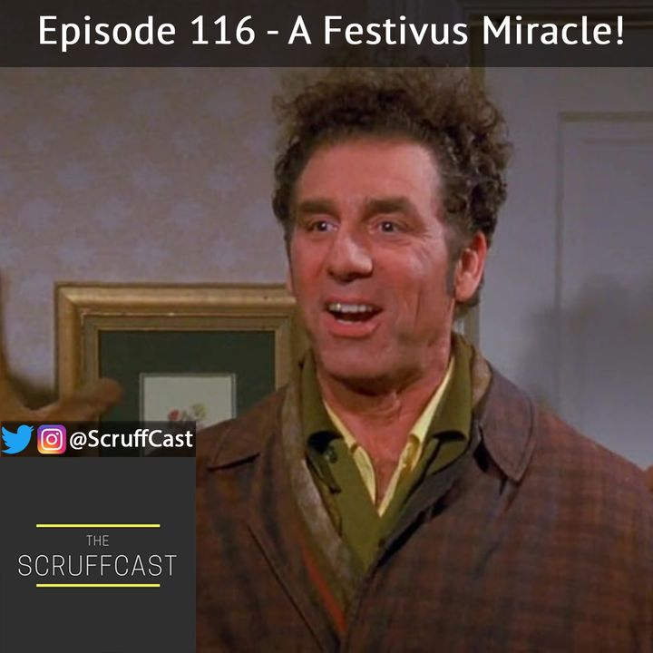 A Festivus Miracle! - ScruffCase Ep. 116