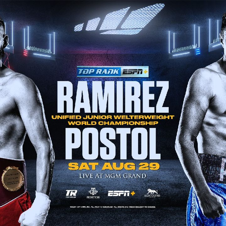 Preview Of Top Rank Boxing Card Headlined By Jose Ramirez - Viktor Postol For The WBC+WBO Jr Welterweight Titles Live On ESPN In Las Vegas