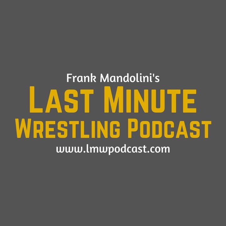 Last Minute Wrestling Podcast