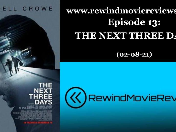 Ep. 13: The Next Three Days (02-06-21)