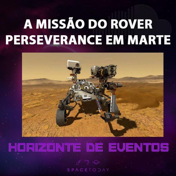 Horizonte de Eventos - Episódio 22 - A Missão do Rover Perseverance Em Marte