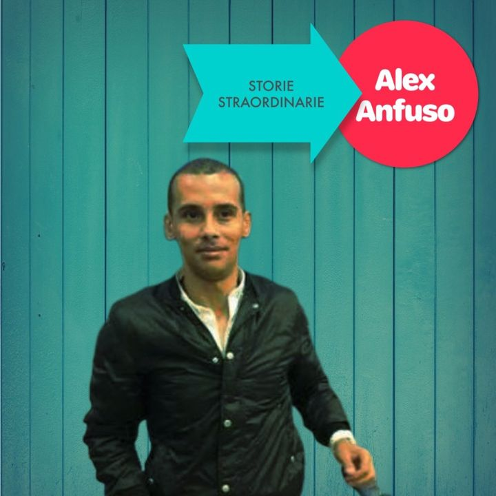 Storie Straordinarie- Alex Anfuso una storia durata 30 anni.
