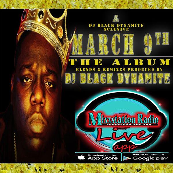 MARCH 9TH THE ALBUM BIGGIE MIXX DJ BIG NICK AKA BLACK DYNAMITE